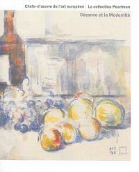 Chefs-d'oeuvre de l'art européen, la collection Pearlman : Cézanne et la modernité : exposition, Aix-en-Provence, Musée Granet, du 12 juillet au 5 octobre 2014