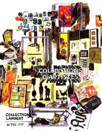 Collections d'artistes : collection Lambert : catalogue d'exposition, Avignon, du 1er juillet au 30 octobre 2001