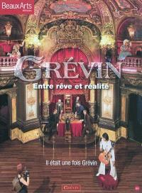 Grévin : entre rêve et réalité : il était une fois Grévin