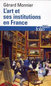 L'art et ses institutions en France : de la Révolution à nos jours
