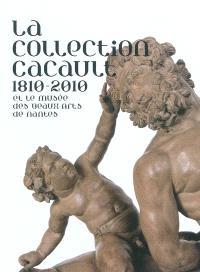 La collection Cacault 1810-2010 et le Musée des beaux-arts de Nantes