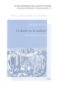 Le dessin ou la couleur ? : une exposition de peinture sous le règne de Louis XIV