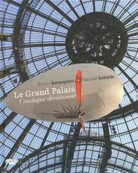 Le Grand Palais, catalogue déraisonné