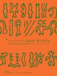 Musée du quai Branly : là où soufflent les esprits = Musée du quai Branly : where the spirits whisper