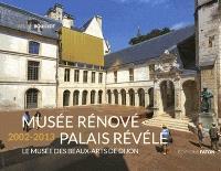 Musée rénové, palais révélé 2002-2013 : le Musée des beaux-arts de Dijon