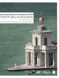 Punta della dogana, Palazzo Grassi : François Pinault Foundation