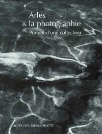 Arles et la photographie : portrait de la collection du musée Réattu