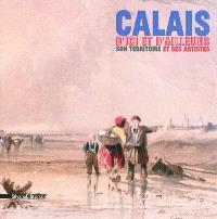 Calais d'ici et d'ailleurs : son territoire et ses artistes