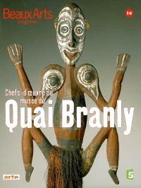 Chefs-d'oeuvre du Musée du quai Branly