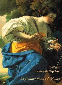 De l'an II au sacre de Napoléon : le premier musée de Nancy : exposition, Nancy, Musée des beaux-arts, 23 nov. 2001-4 mars 2002