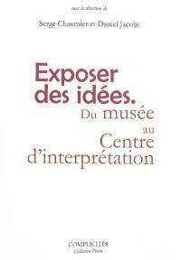 Exposer des idées : du musée au centre d'interprétation