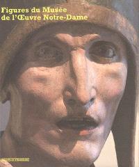 Figures du Musée de l'Oeuvre Notre-Dame