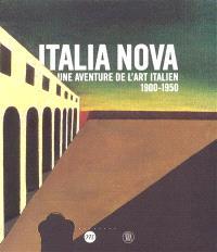 Italia Nova : une aventure de l'art italien, 1900-1950 : exposition, Paris, Galeries nationales du Grand Palais, 6 avril-3 juillet 2006