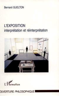 L'exposition : interprétation et réinterprétation