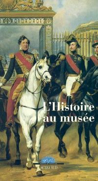 L'histoire au musée : actes de Colloque L'histoire au musée