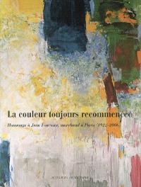 La couleur toujours recommencée : hommage à Jean Fournier, marchand à Paris (1922-2006) : exposition, Montpellier, musée Fabre, 4 févr.- 6 mai 2007