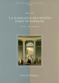 La naissance des musées d'art en Espagne : XVIIIe-XIXe siècles