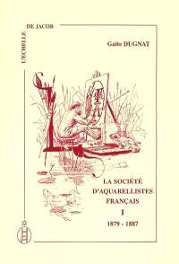 La Société d'aquarellistes français, 1879-1896 : catalogues illustrés des expositions et index