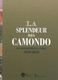 La splendeur des Camondo de Constantinople à Paris : 1806-1945