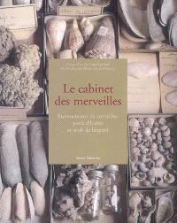Le cabinet des merveilles : éternuement de corneilles, pieds d'huître et oeufs de léopard