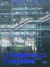 Le Centre Pompidou : la création au coeur de Paris