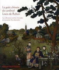 Le goût chinois du cardinal Louis de Rohan : les collections extrême-orientales du Musée des arts décoratifs