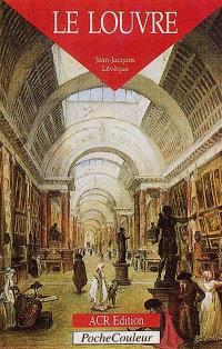 Le Louvre : un palais, un musée