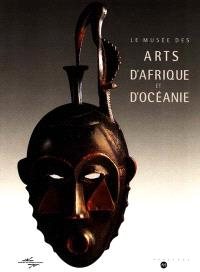 Le musée des arts d'Afrique et d'Océanie