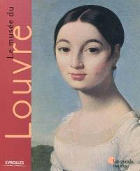 Le musée du Louvre : Paris
