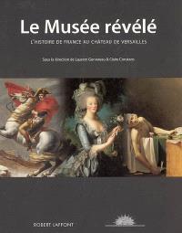 Le musée révélé : l'histoire de France au château de Versailles