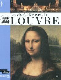 Les chefs-d'oeuvre du Louvre : le guide officiel