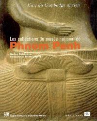 Les collections du Musée national de Phnom Penh : l'art du Cambodge ancien