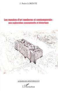 Les musées d'art moderne et contemporain, une exploration conceptuelle et historique
