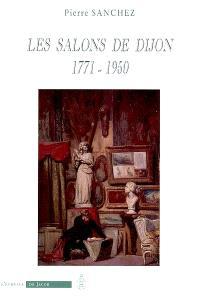 Les salons de Dijon, 1771-1950 : catalogue des exposants et liste de leurs oeuvres