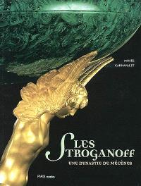 Les Stroganoff, une dynastie de mécènes : exposition, Paris, Musée Carnavalet, 6 mars-2 juin 2002