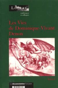 Les vies de Dominique-Vivant Denon : actes du colloque