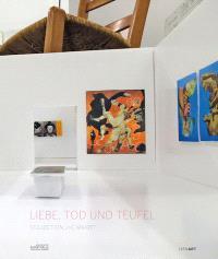Liebe, Tod und Teufel : collection J + C Mairet