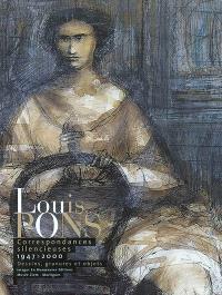 Louis Pons : correspondances silencieuses : dessins, objets, 1947-2000