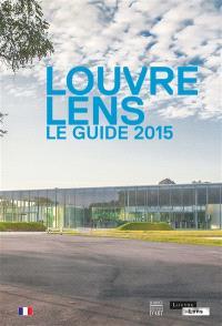 Louvre-Lens : le guide 2015