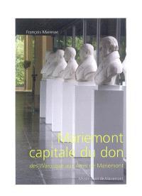 Mariemont, capitale du don : des Warocqué aux Amis de Mariemont