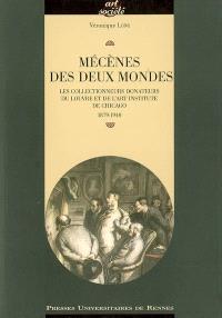 Mécènes des deux mondes : les collectionneurs donateurs du Louvre et de l'Art Institute de Chicago, 1879-1940