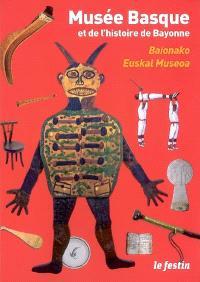 Musée basque et de l'histoire de Bayonne = Baionako euskal Museoa