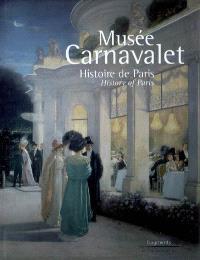 Musée Carnavalet : histoire de Paris = History of Paris