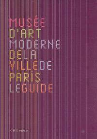 Musée d'art moderne de la ville de Paris, le guide