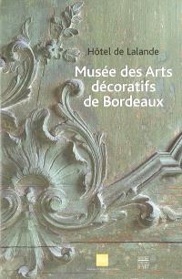 Musée des arts décoratifs de Bordeaux : hôtel de Lalande