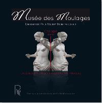 Musée des moulages, université Paul-Valéry Montpellier 3 : une collection classée au titre des monuments historiques : catalogue abrégé