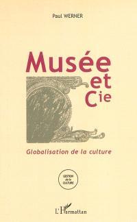 Musée et Cie : globalisation de la culture