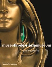 Musée fin-de-siècle Museum : guide du musée