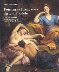 Peintures françaises du XVIIIe siècle : catalogue raisonné Musée des beaux-arts de Tours, Château d'Azay-le-Ferron