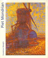 Piet Mondrian : de la figuration à l'abstraction : exposition Fondation Maeght, du 23 mars au 16 mai 1985, Saint-Paul-de-Vence